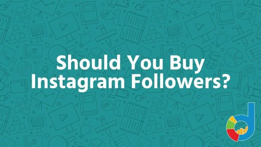 Should You Buy Instagram Followers