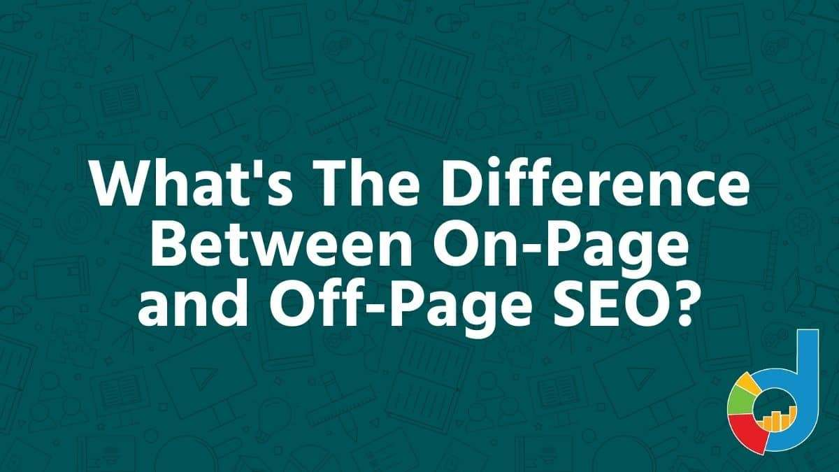 Whats The Difference Between On Page And Off Page Seo
